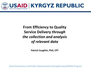 From Efficiency to Quality Service Delivery  through the collection and analysis of relevant data