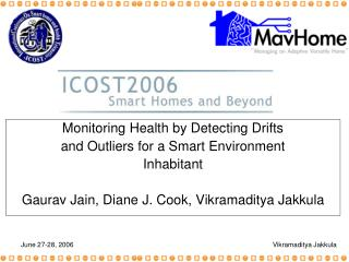 Monitoring Health by Detecting Drifts and Outliers for a Smart Environment Inhabitant