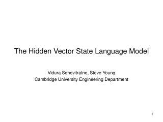 The Hidden Vector State Language Model