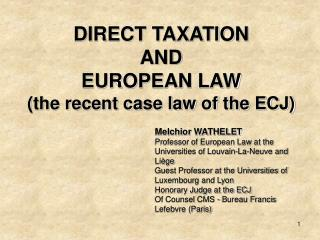 DIRECT TAXATION  AND  EUROPEAN LAW  (the recent case law of the ECJ)