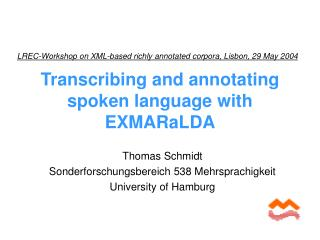 Transcribing and annotating spoken language with EXMARaLDA