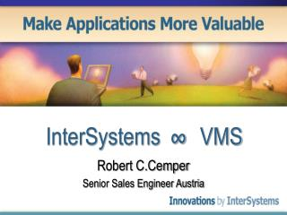 InterSystems   ∞  VMS