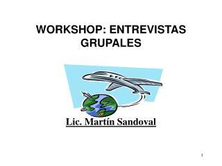 WORKSHOP: ENTREVISTAS GRUPALES