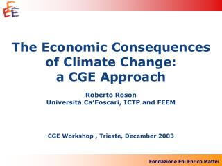 The Economic Consequences  of Climate Change:  a CGE Approach Roberto Roson