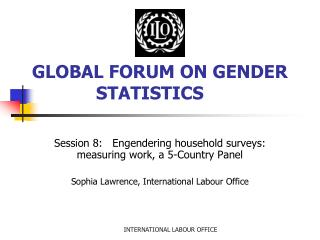 GLOBAL FORUM ON GENDER STATISTICS