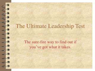 The Ultimate Leadership Test