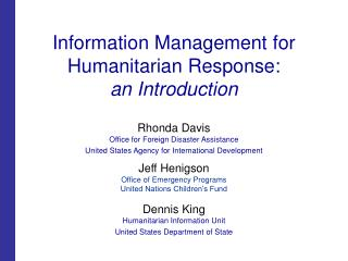 Information Management for  Humanitarian Response: an Introduction
