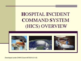 H OSPITAL  I NCIDENT  C OMMAND  S YSTEM  (HICS) OVERVIEW