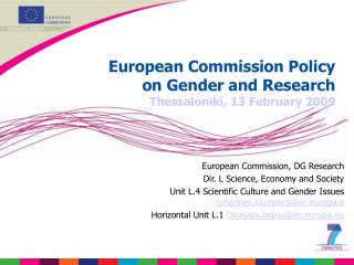 European Commission Policy  on Gender and Research  Thessaloniki, 13 February 2009