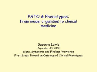 PATO & Phenotypes: From model organisms to clinical medicine