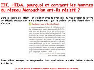 III. HIDA, pourquoi et comment les hommes du réseau Manouchian ont-ils résisté ?