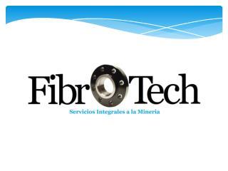 Fibrotech Limitada, es una empresa dedicada al área industrial