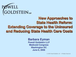 Barbara Eyman Powell Goldstein LLP Medicaid Congress Washington DC June 6, 2006