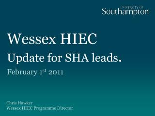 Wessex HIEC  Update for SHA leads .