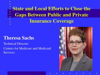State and Local Efforts to Close the Gaps Between Public and Private Insurance Coverage