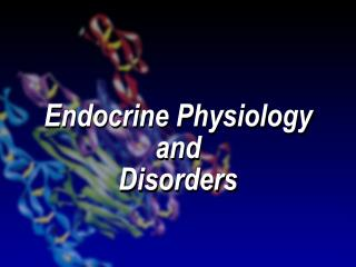 Endocrine Physiology and Disorders