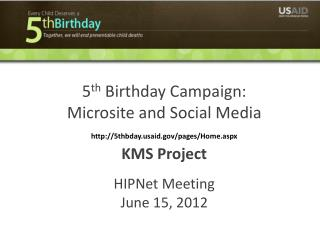 5 th  Birthday Campaign:  Microsite and Social Media