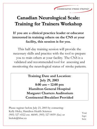 Please register before July 23, 2003 by contacting: Kelly Hicks, Hamilton Health Sciences