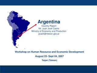Workshop on Human Resource and Economic Development August 22- Sept 04, 2007 Taipei (Taiwan)