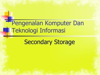 Pengenalan Komputer  Dan  Teknologi Informasi