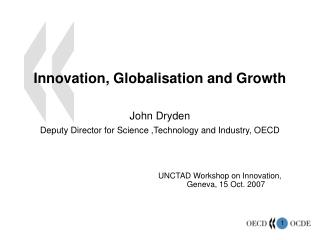 Innovation,  Globalisation  and Growth John Dryden