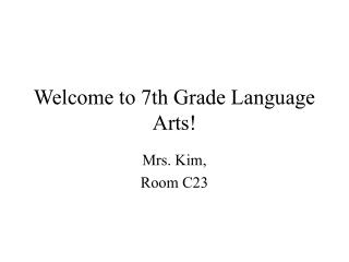 Welcome to 7th Grade Language Arts!