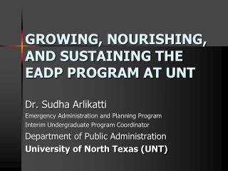 GROWING, NOURISHING, AND SUSTAINING THE EADP PROGRAM AT UNT