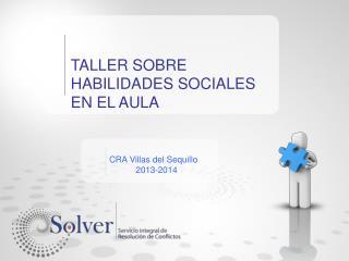 TALLER SOBRE HABILIDADES SOCIALES EN EL AULA