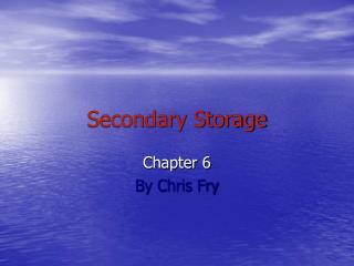 Secondary Storage