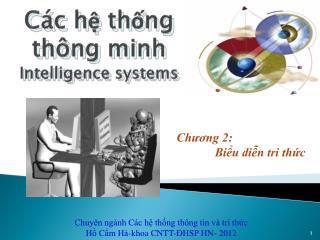 Các hệ thống thông  minh Intelligence systems