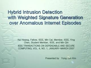 Hybrid Intrusion Detection  with Weighted Signature Generation  over Anomalous Internet Episodes