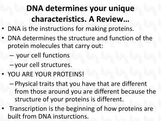 DNA determines your unique characteristics. A Review…
