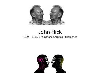 John Hick 1922 – 1912, Birmingham, Christian Philosopher