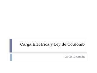 Carga Eléctrica y Ley de Coulomb