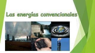 Las energías convencionales