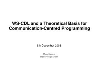 WS-CDL and a Theoretical Basis for Communication-Centred Programming
