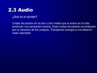 2.3 Audio