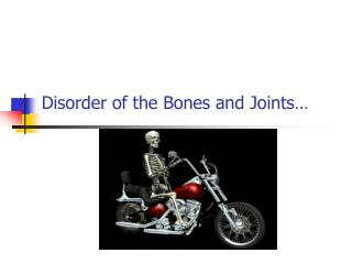 Disorder of the Bones and Joints�