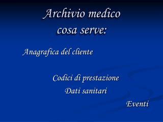 Archivio medico cosa serve: