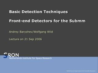 Basic Detection Techniques Front-end Detectors for the Submm
