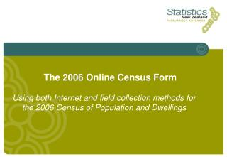 Using both Internet and field collection methods for the 2006 Census of Population and Dwellings