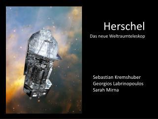 Herschel Das neue Weltraumteleskop