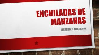 Enchiladas  De Manzanas