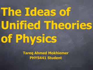 The Ideas of Unified Theories of Physics