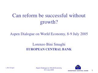 Can reform be successful without growth? Aspen Dialogue on World Economy, 8-9 July 2005