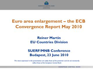 Euro area enlargement – the ECB Convergence Report May 2010