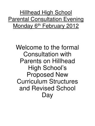 Hillhead High School Parental Consultation Evening Monday 6 th  February 2012