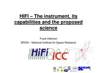 HIFI – The instrument, its capabilities and the proposed science