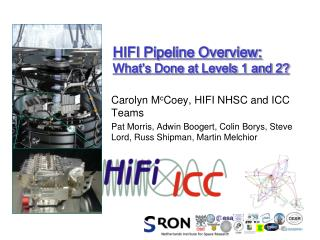 HIFI Pipeline Overview:  What�s Done at Levels 1 and 2?