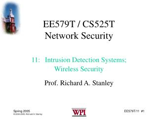 EE579T / CS525T Network Security 11: Intrusion Detection Systems; Wireless Security